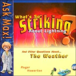 What's So Striking about Lightning?: Ask Max!