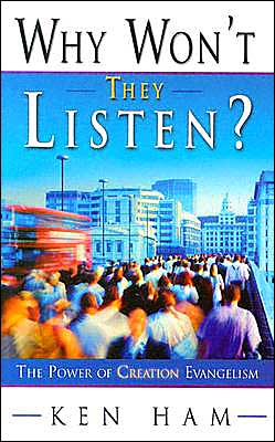 Why Won't They Listen?: The Power of Creation Evangelism