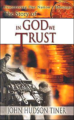 The Story of in God We Trust: Discovering Our Nations Heritage
