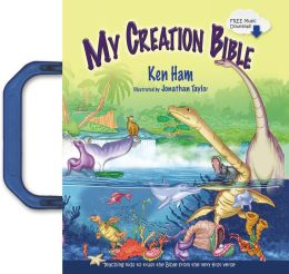 My Creation Bible With CD: Teaching Kids to Trust the Bible from the Very First Verse