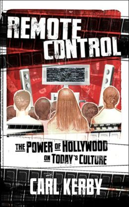 Remote Control: The Power of Hollywood on Today's Culture