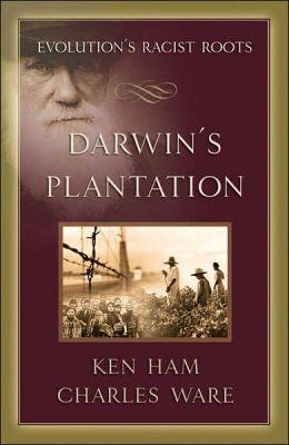 Darwin's Plantation: Examining Evolution's Racist Roots