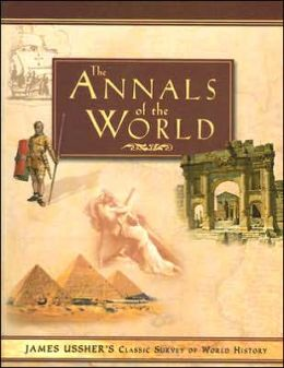 The Annals of the World: Classic Survey of World History
