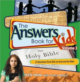 Answers Book For Kids Volume 3: God And The Bible