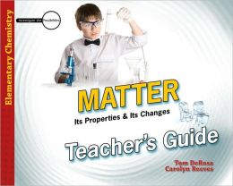 Matter: Its Properties & Its Changes-Teacher's Guide