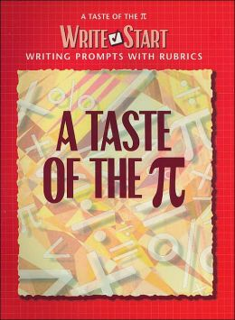A Taste of the PI (Write to Start: Writing Prompts with Rubrics Series)