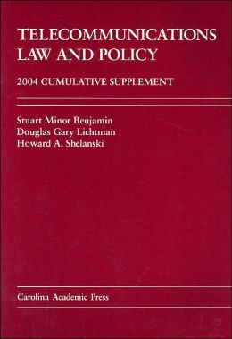 Telecommunications Law and Policy: 2004 Cumulative Supplement