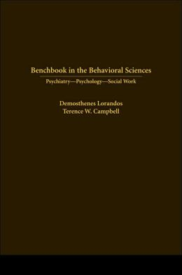 Benchbook in the Behavioral Sciences: Psychiatry, Psychology and Social Work