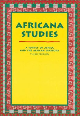 Africana Studies: A Survey of Africa and the African Diaspora (Third Edition)