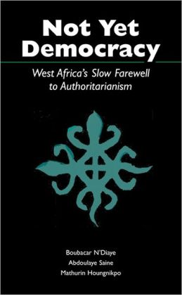 Not yet Democracy: West Africa's Slow Farewell to Authoritarianism
