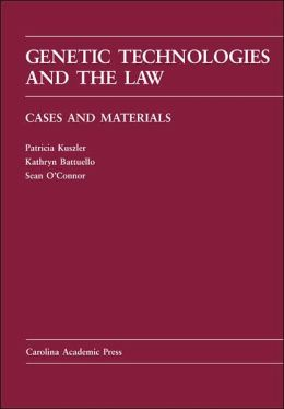 Genetic Technologies and the Law: Cases and Materials