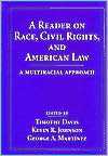A Reader on Race, Civil Rights, and American Law: A Multicultural Approach
