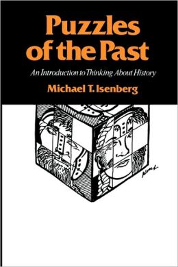 Puzzles of the Past: An Introduction to Thinking about History