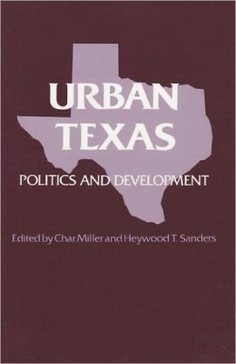 Urban Texas: Politics and Development