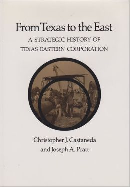 From Texas to the East: A Strategic History of Texas Eastern Corporation