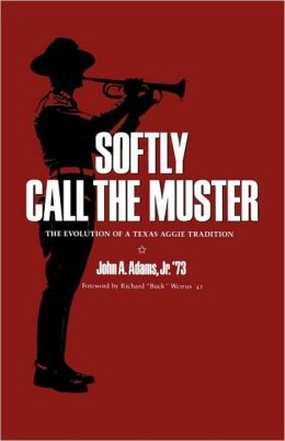 Softly Call the Muster: The Evolution of a Texas Aggie Tradition