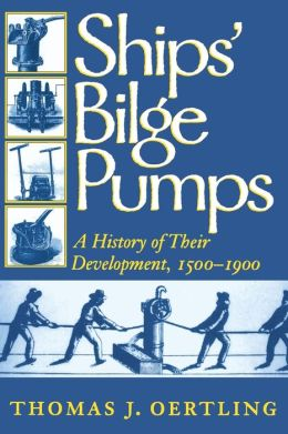 Ships' Bilge Pumps: A History of Their Development, 1500-1900