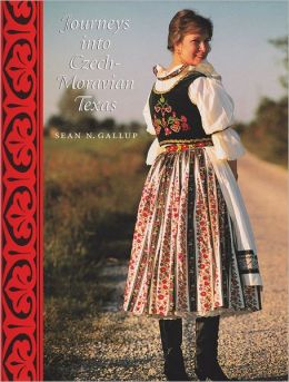 Journeys into Czech-Moravian Texas