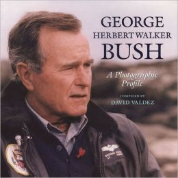 George Herbert Walker Bush: A Photographic Profile