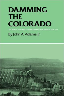 Damming the Colorado: The Rise of the Lower Colorado River Authority, 1933-1939