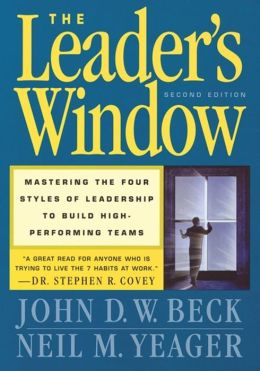Leader's Window: Mastering the Four Styles of Leadership to Build High-Performing Teams