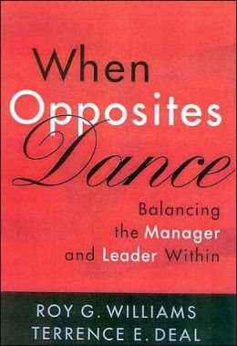 When Opposites Dance: Balancing the Manager and Leader Within
