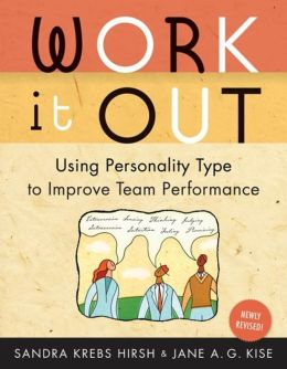 Work It Out, Revised Edition: Using Personality Type to Improve Team Performance