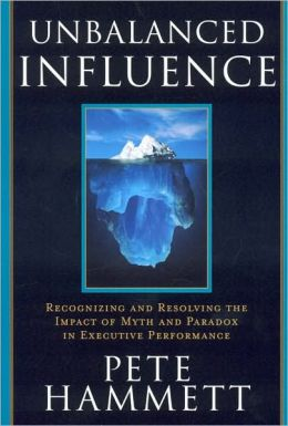 Unbalanced Influence: Recognizing and Resolving the Impact of Myth and Paradox in Executive Performance