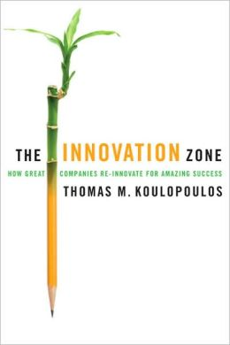 The Innovation Zone: How Great Companies Re-Innovate for Amazing Success