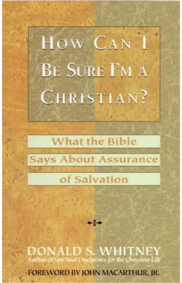 How Can I Be Sure I'm a Christian?: What the Bible Says about Assurance of Salvation