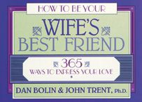 How to Be Your Wife's Best Friend: 365 Ways to Express Your Love
