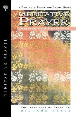 Meditative Prayer: Entering God's Presence