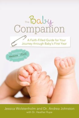 The Baby Companion: A Faith-Filled Guide to Your Journey Through Baby's First Year