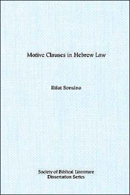Motive Clauses in Hebrew Law: Biblical Forms and Near Eastern Parallels