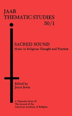 Sacred Sound: Music in Religious Thought and Practice