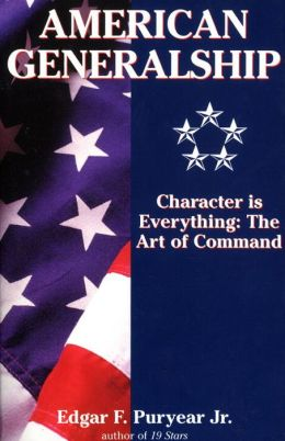 American Generalship: Character Is Everything - The Art of Command