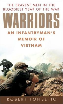 Warriors: An Infantryman's Memoir of Vietnam