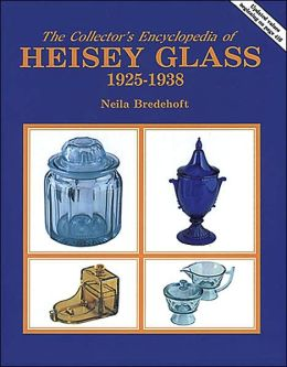 The Collector's Encyclopedia of Heisey Glass 1925-1938 Neila M. Bredehoft and Tom Bredehoft