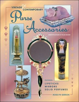 Vintage and Comtemporary Purse Accessories; Identification and Value Guide