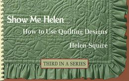 Show Me Helen: How to Use Quilting Designs