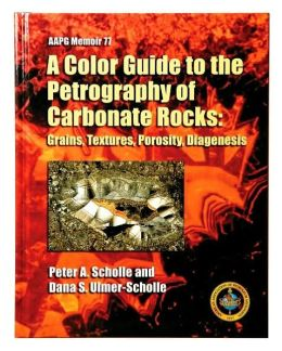 Color Guide to Petrography of Carbonate Rocks