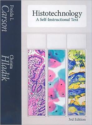 Histotechnology: A Self-Instructional Text