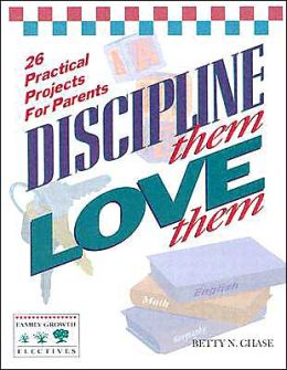 Discipline Them Love Them