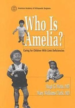Who's Amelia: Caring for Children With Limb Deficiencies
