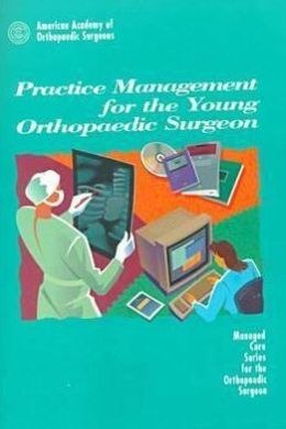 Practice Management For The Young Orthopaedic Surgeon