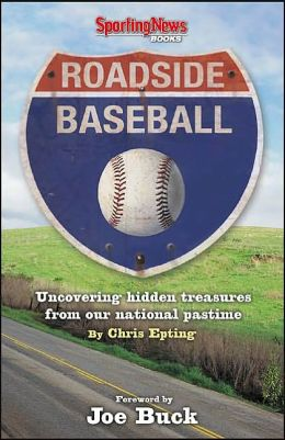 Roadside Baseball: Uncovering Hidden Treasures from Our National Pastime