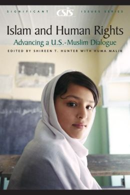 Islam and Human Rights: Advancing a U. S. -Muslim Dialogue
