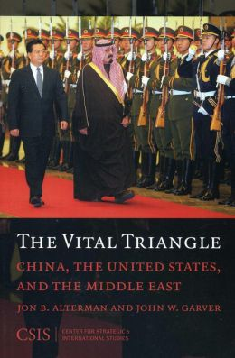 The Vital Triangle: China, the United States, and the Middle East