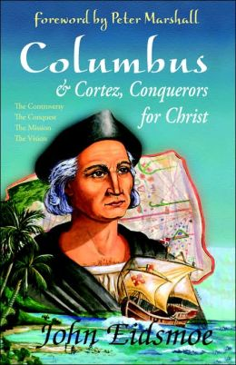 Columbus & Cortez, Conquerors For Christ
