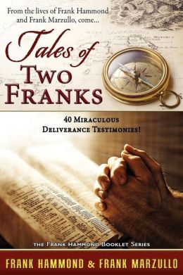 Tale of Two Franks: Unusual Deliverance Experiences
